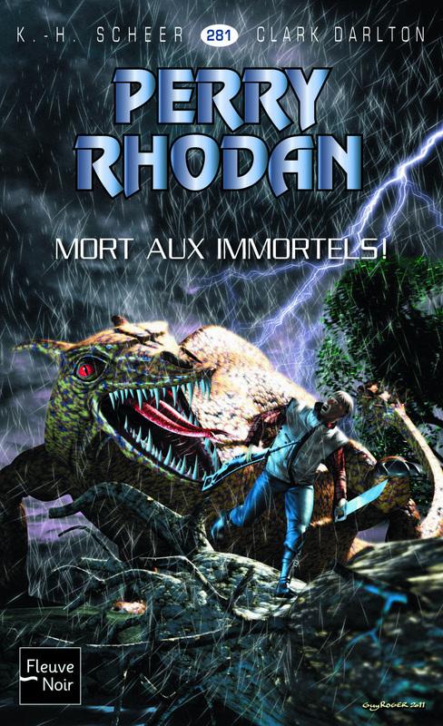 Perry Rhodan n°281 - Mort aux Immortels !  - Karl-Herbert Scheer  - Clark Darlton  - K.H. SCHEER