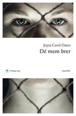 Vente Livre Numérique : Dé mem brer  - Joyce Carol Oates
