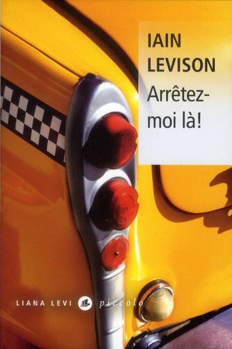 LEVISON, IAIN - ARRETEZ-MOI LA !
