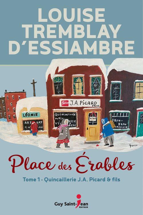 Vente Livre Numérique : Place des érables t.1 ; quincaillerie J.A. Picard & fils  - Louise Tremblay d'Essiambre