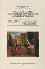 L'image de l'autre dans l'Europe du Nord-Ouest à travers l'histoire  - Jean-Pierre Jessenne