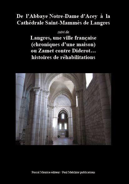 De l'Abbaye Notre-Dame d'Acey à la Cathédrale Saint-Mammès de Langres