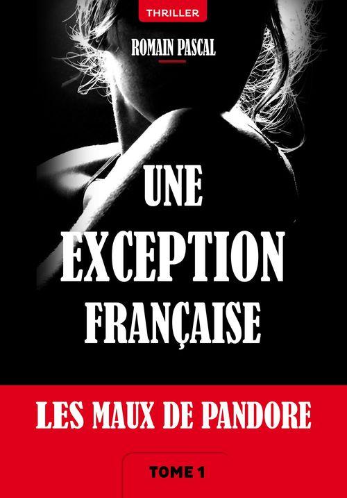 Les maux de Pandore t.1 ; une exception française