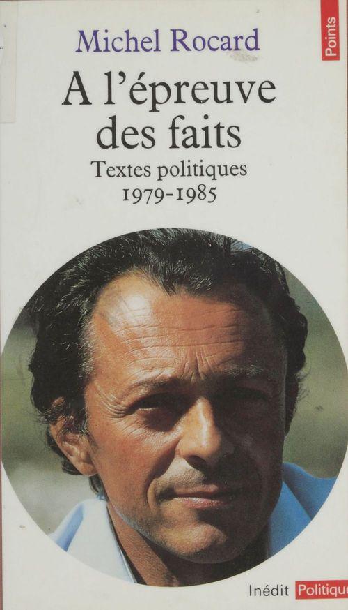 a l'epreuve des faits. textes politiques (1979-1985)