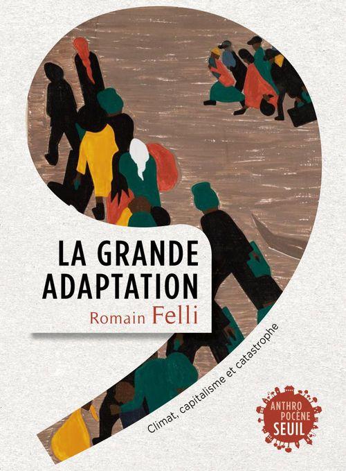La grande adaptation ; climat, capitalisme et catastrophe