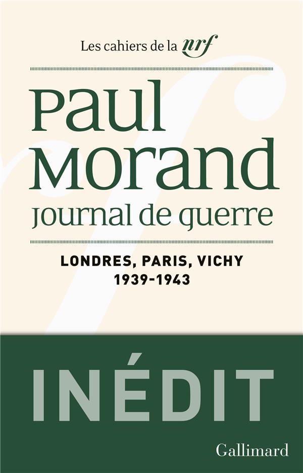 Les cahiers de la NRF ; journal de guerre t.1 ; Londres, Paris, Vichy (1939-1943)