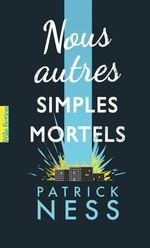 Vente EBooks : Nous autres simples mortels  - Patrick NESS