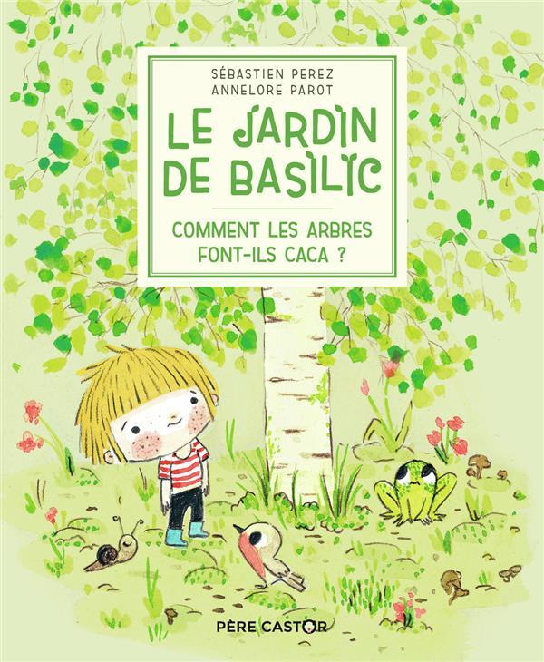 Le jardin de Basilic ; comment les arbres font-ils caca ?