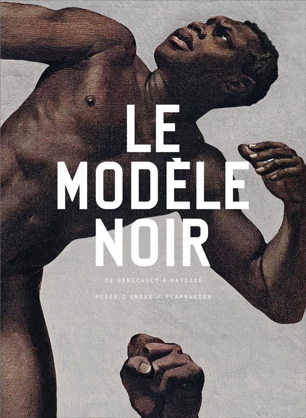 Le modèle noir, de Géricault à Matise