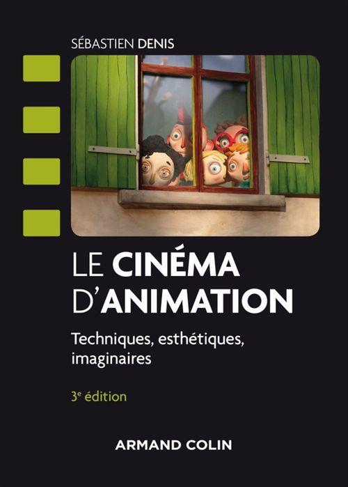 le cinéma d'animation ; histoire et esthétique (3e édition)