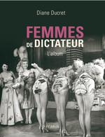 Vente EBooks : Femmes de dictateur  - Diane Ducret
