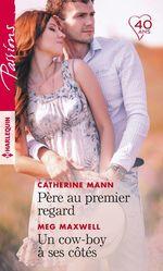 Vente EBooks : Père au premier regard - Un cow-boy à ses côtés  - Catherine Mann - Meg Maxwell