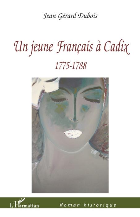 Un jeune francais à Cadix ; 1775-1788