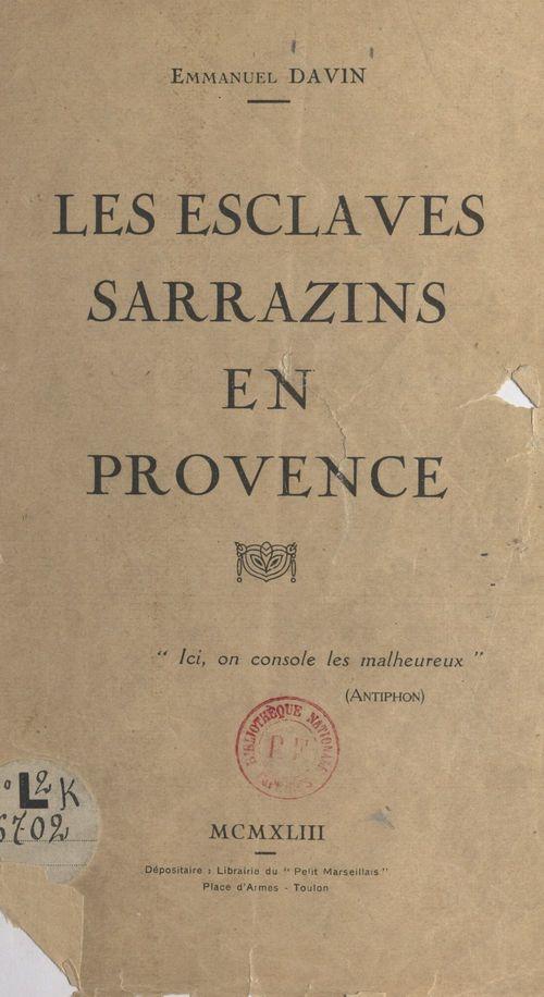 Les esclaves sarrazins en Provence