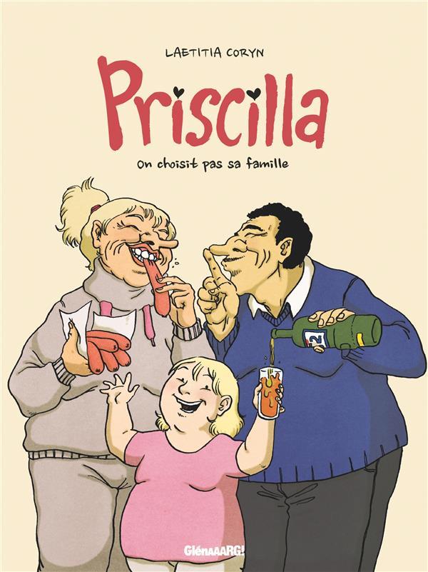 Priscilla ; on choisit pas sa famille