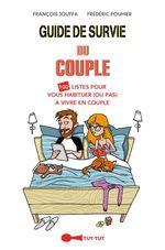 Vente EBooks : Guide de survie du couple  - Frédéric Pouhier - François Jouffa