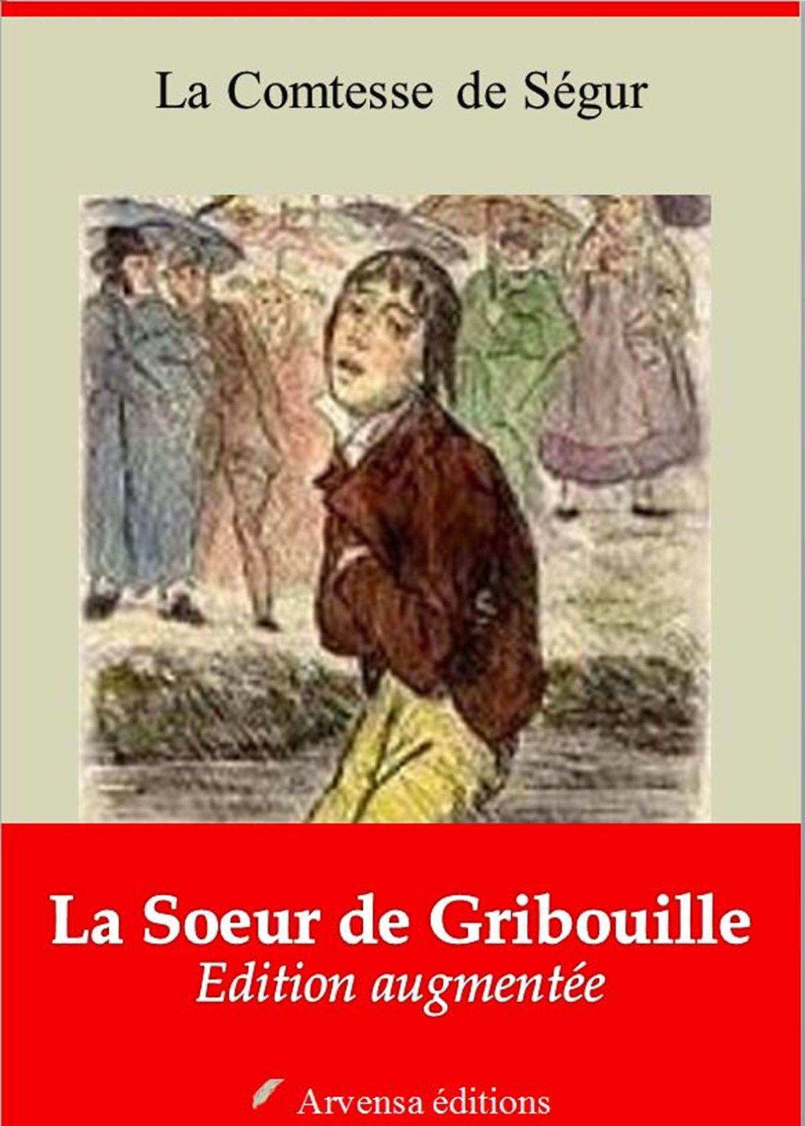 La Soeur de Gribouille - suivi d'annexes