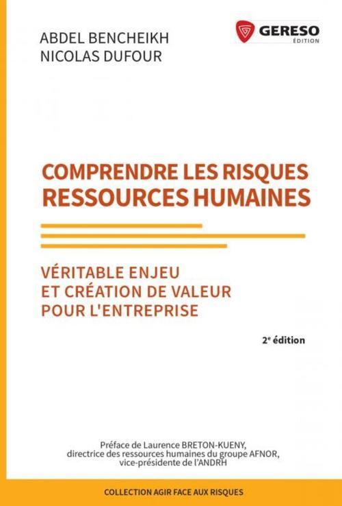 Comprendre les risques ressources humaines ; véritable enjeu et création de valeur pour l'entreprise (2e édition)