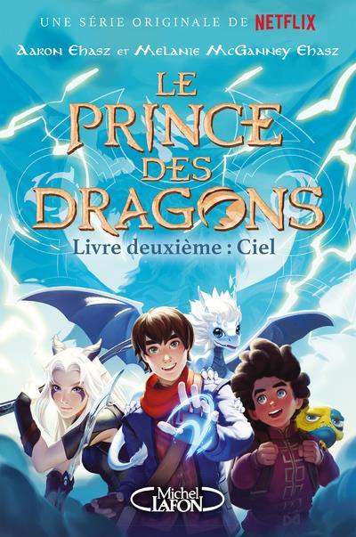 le prince des dragons t.2 ; ciel