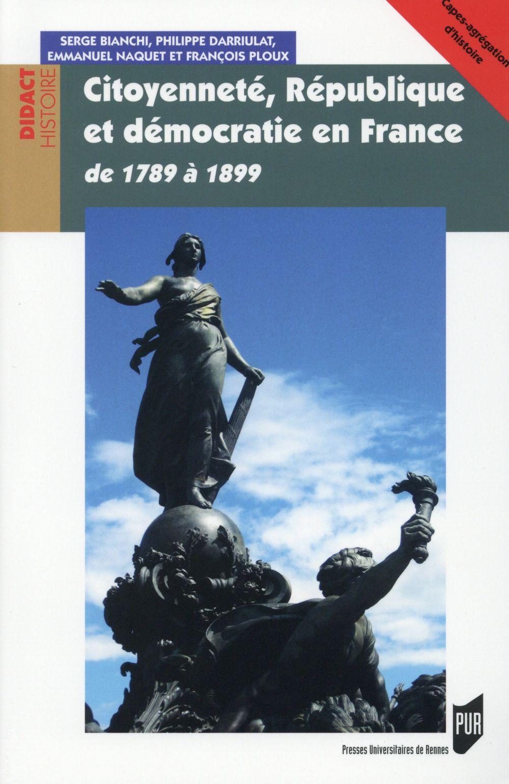 Citoyenneté, République et démocratie en France ; de 1789 à 1899