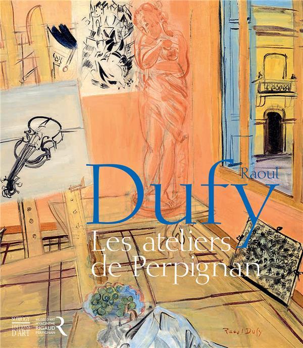Dufy, les ateliers de Perpignan