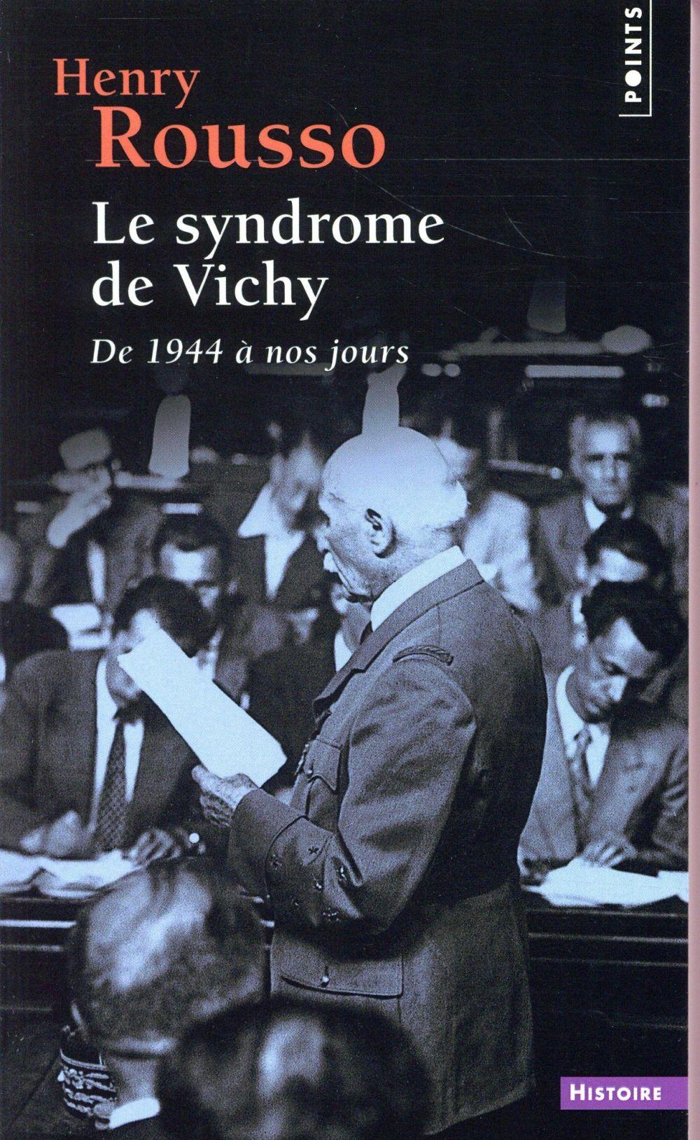 Le syndrome de Vichy ; de 1944 à nos jours