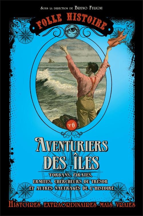 Folle Histoire - Les aventuriers