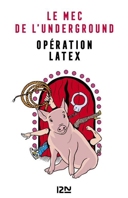 Vente EBooks : Le mec de l'underground : opération latex  - JOHANN ZARCA  - Zarca Johan