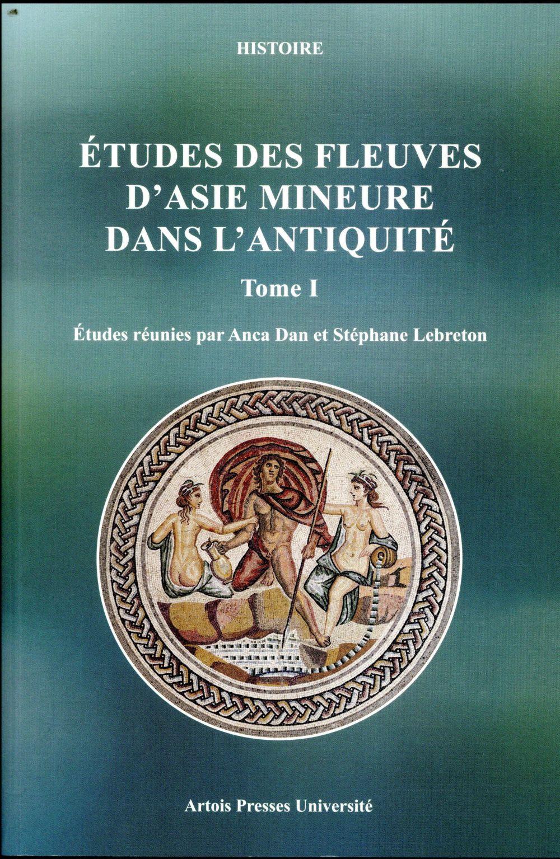 Etudes des fleuves d'asie mineure dans l'antiquite - tome i - tome 1