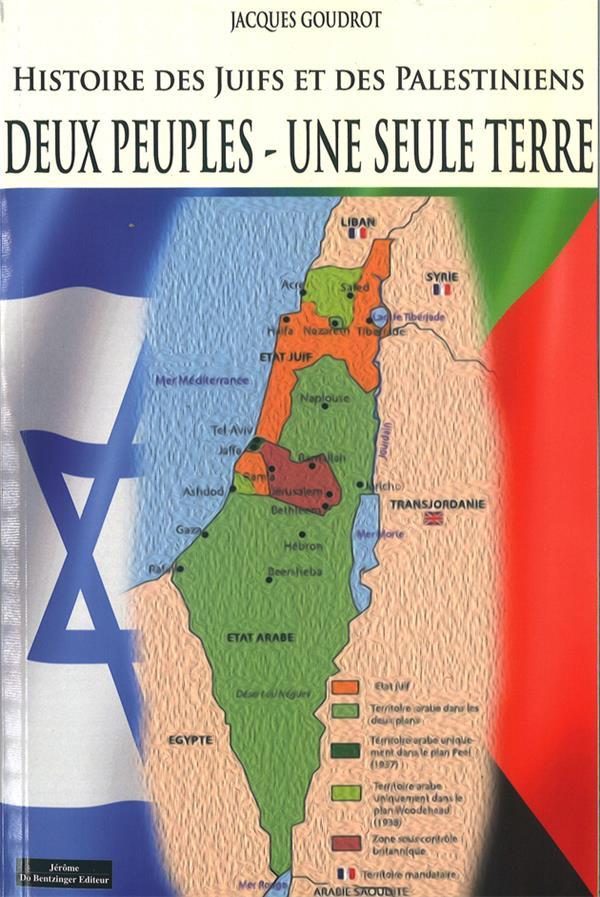 Une seule terre en partage ; histoire des Juifs et des Palestiniens
