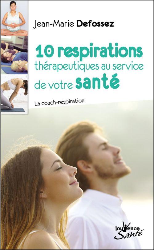 10 respirations thérapeutiques au service de votre santé ; la coach-respiration