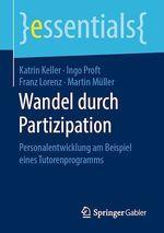 Wandel durch Partizipation  - Katrin Keller - Martin Müller - Franz Lorenz - Ingo Proft