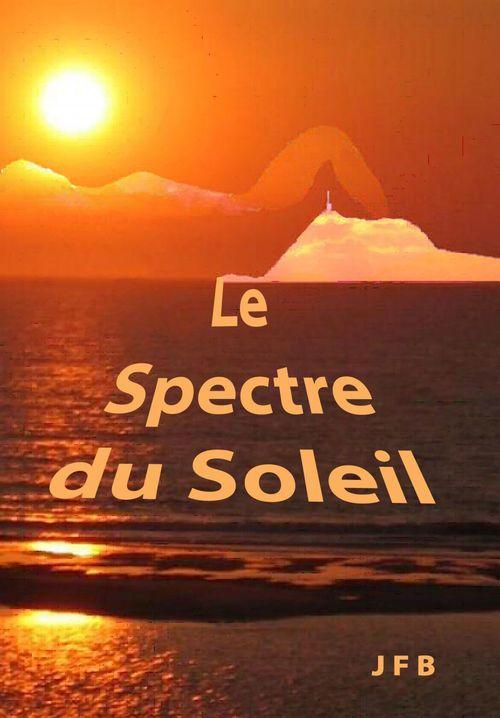 Le spectre du Soleil  - JF B