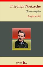 Vente Livre Numérique : Friedrich Nietzsche : Oeuvres complètes - suivi d'annexes (annotées, illustrées)  - Friedrich Nietzsche