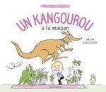 Un kangourou à la maison  - M. TAN