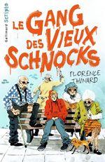Vente Livre Numérique : Le Gang des Vieux Schnocks  - Florence Thinard