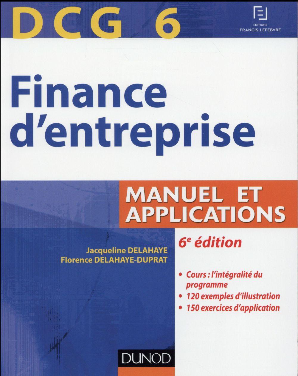 DCG 6 ; finance d'entreprise ; manuel et applications (6e édition)