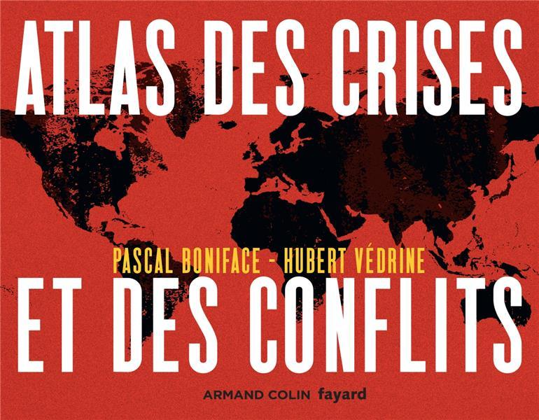 Atlas t.1 ; atlas des crises et des conflits (4e édition)