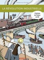 Vente Livre Numérique : L'Histoire de France en BD - La révolution industrielle  - Dominique Joly