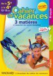 Cahier De Vacances; Francais/Mathematiques/Anglais ; De La 5eme A La 4eme
