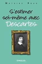 S'estimer soi-même avec Descartes  - Mathias Roux