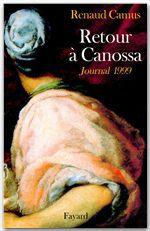 Retour à Canossa  - Renaud Camus