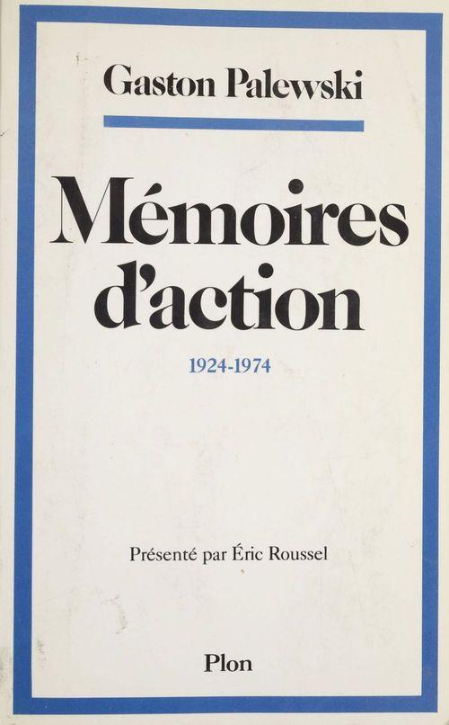 Mémoires d'action  - Palewski/G  - Gaston Palewski