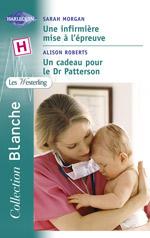 Une infirmiere mise a l'epreuve ; un cadeau pour le dr patterson