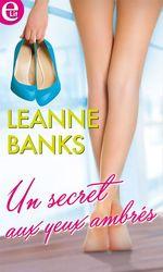 Vente EBooks : Un secret aux yeux ambrés  - Leanne Banks