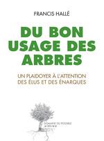 Vente Livre Numérique : Du bon usage des arbres  - Francis Hallé