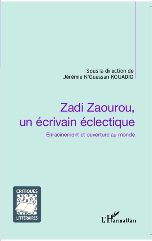 Zadi Zaourou, un écrivain éclectique ; enracinement et ouverture au monde