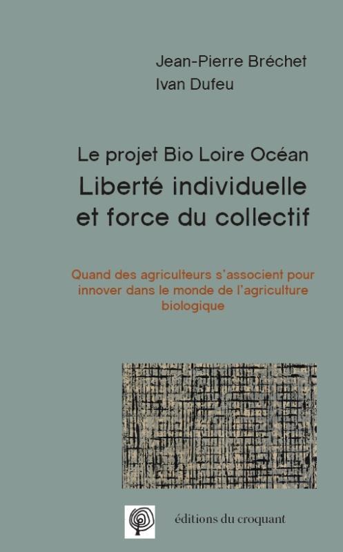 Liberté individuelle et force du collectif ; le projet bio Loire océan