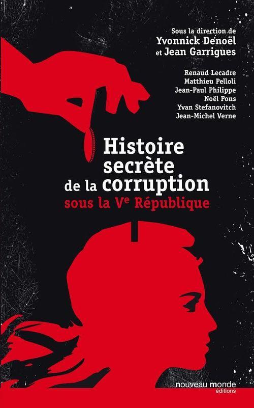 Histoire secrète de la corruption  - Jean Garrigues  - Yvonnick Denoël  - Collectif