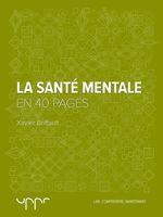 La santé mentale- En 40 pages  - Xavier Briffault